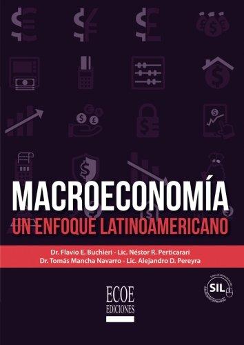 Macroeconomia: Un Enfoque Latinoamericano (Spanish Edition) [Flavio E. Buchieri] (Tapa Blanda)