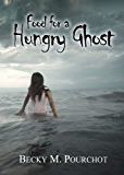 Food for a Hungry Ghost (The Hungry Ghost Series Book 1)