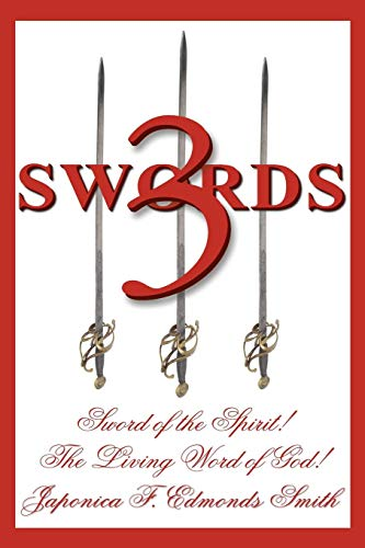 3 Swords: Sword of the Spirit! The Living Word of - Japonica Collection