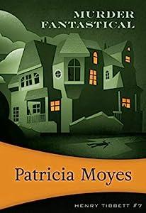 Murder Fantastical (Henry Tibbett Book 7)
