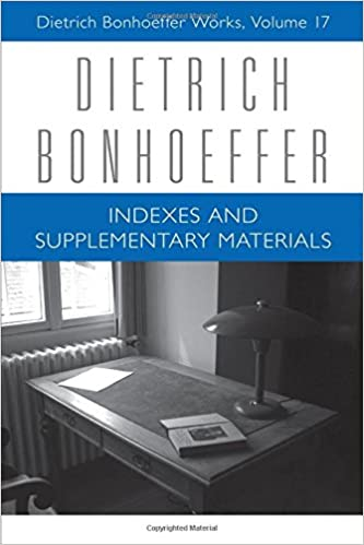 Book Indexes and Supplementary Materials: Volume 17: Dietrich Bonhoeffer Works (Dietrich Bonhoeffer Works (Pdf))