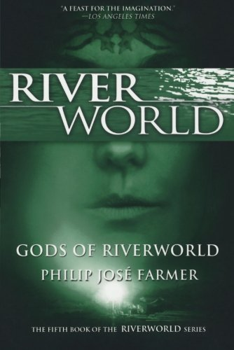 Gods of Riverworld: The Fifth Book of the Riverworld Series