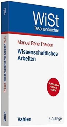 Wissenschaftliches Arbeiten: Technik - Methodik - Form (WiSt-Taschenbücher / Wirtschaftswissenschaftliches Studium)