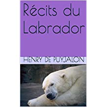 Récits du Labrador (French Edition)