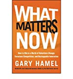 img - for [(What Matters Now: How to Win in a World of Relentless Change, Ferocious Competition, and Unstoppable Innovation )] [Author: Gary Hamel] [Mar-2012] book / textbook / text book