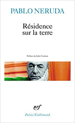 Residence sur la terre - Pablo Neruda