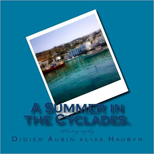 Download online A Summer in the Cyclades.: Photography PDF, azw (Kindle), ePub, doc, mobi