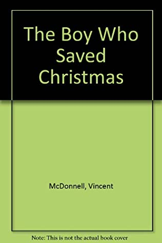 The Boy Who Saved Christmas by Vincent McDonnell