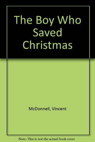 The Boy Who Saved Christmas (Who Boy The Christmas Loved)