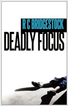 Book Deadly Focus (D.I. Dylan) by RC Bridgestock (2011-03-31)