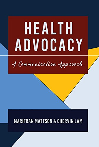 Health Advocacy: A Communication Approach (Health Communication)