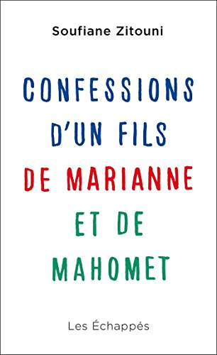 Confessions d'un fils de Marianne et de Mahomet (DOCUMENTS) (French Edition)