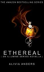 Ethereal: An Illumine Series Novella (The Illumine Series)