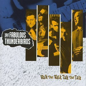 Walk That Walk, Talk That Talk by The Fabulous Thunderbirds (1991) Audio CD