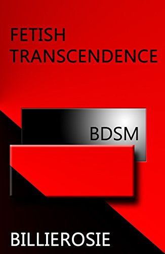 Fetish transcendence kindle edition by billierosie literature fetish transcendence by billierosie fandeluxe PDF