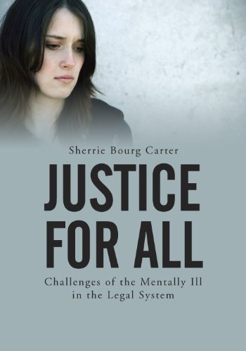 Justice for All: Challenges of the Mentally Ill in the Legal System