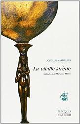 La Vieille sirène (Jose Corti     le)