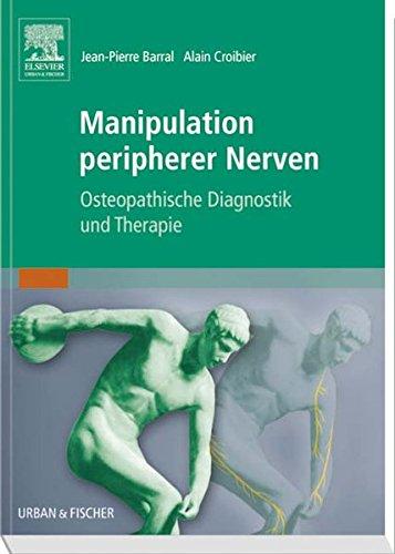 Manipulation peripherer Nerven: Osteopathische Diagnostik und Therapie