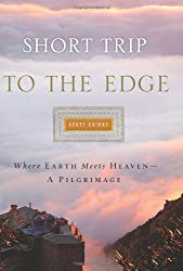 Short Trip to the Edge: Where Earth Meets Heaven--A Pilgrimage