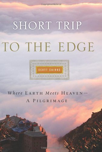 Short Trip to the Edge: Where Earth Meets Heaven-A Pilgrimage
