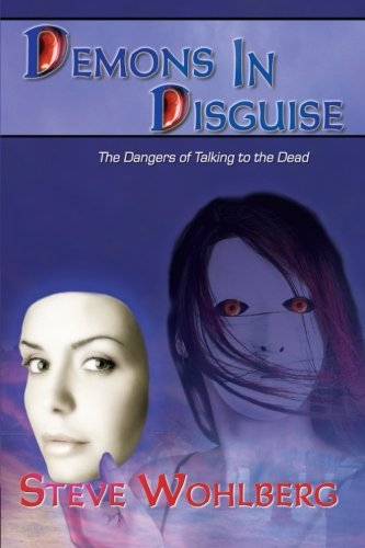 Read Online Demons in Disguise: The Dangers of Talking to the Dead PDF