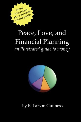 Peace, Love, and Financial Planning: An Illustrated Guide to Money (Volume 1)