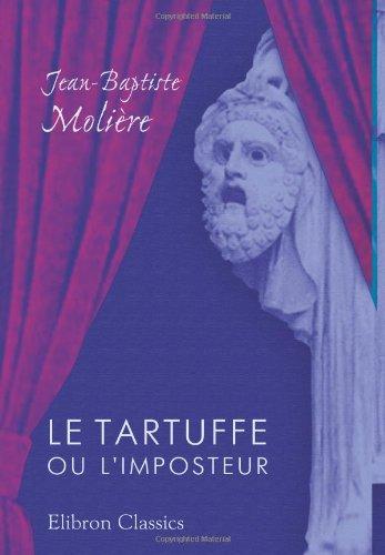 Download Le Tartuffe ou l'imposteur: Comédie en cinq actes (French Edition) PDF