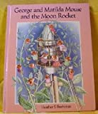George and Matilda Mouse and the Moon Rocket, Heather S. Buchanan, 0671758640