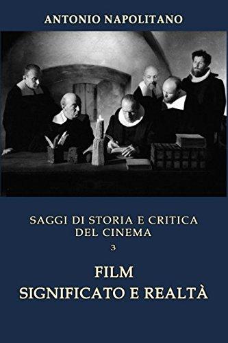 Download SAGGI DI STORIA E CRITICA DEL CINEMA - Volume 3: Film significato e realtà (Italian Edition) pdf epub
