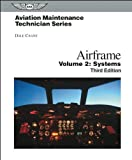 Aviation Maintenance Technician: Airframe, Volume 2 EBundle, Dale Crane, 1619540703