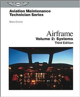 Aviation Maintenance Technician: Airframe, Volume 2 eBundle: Volume 2: Systems (Aviation Maintenance Technician series)