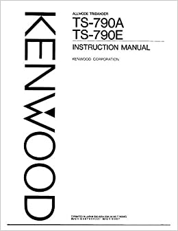 Kenwood TS-790-A Tribander Owners Instruction Manual Reprint