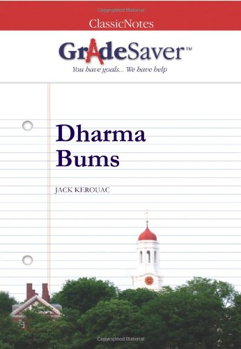 GradeSaver (tm) ClassicNotes Dharma Bums: Study Guide