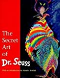 img - for The Secret Art of Dr. Seuss (Hardcover)--by Dr. Seuss [1995 Edition] book / textbook / text book
