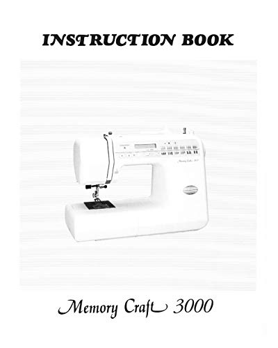 (Janome Spare Part Memory Craft 3000 Sewing Machine Instruction Manual Reprint)