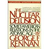 The Nuclear Delusion, George F. Kennan, 0394529464