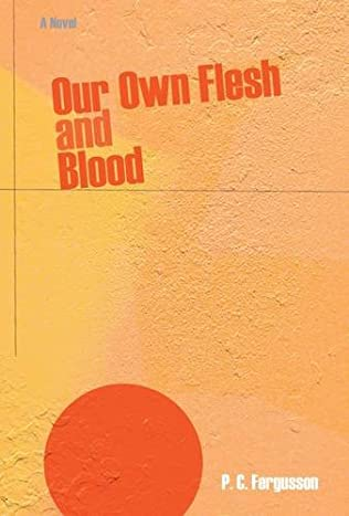 book cover of Our Own Flesh & Blood