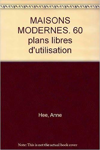 Livre gratuits en ligne MAISONS MODERNES. 60 plans libres d'utilisation pdf ebook