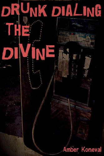 Book: Drunk Dialing the Divine by Amber Koneval