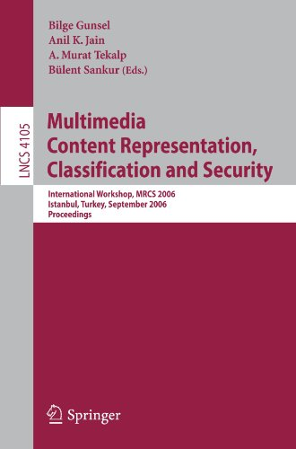 Multimedia Content Representation, Classification and Security: International Workshop, MRCS 2006, Istanbul, Turkey, September 11-13, 2006, Proceedings (Lecture Notes in Computer Science) by Springer