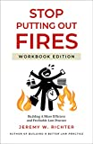 Stop Putting Out Fires: Building a More Efficient