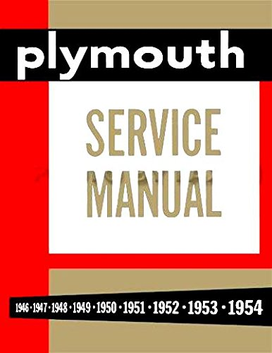 FULLY ILLUSTRATED PLYMOUTH REPAIR SHOP & SERVICE MANUAL & BODY MANUAL INCLUDING: Plymouth Model P-15 Deluxe & Special Deluxe, P-17 Deluxe, P18 Deluxe & Special Deluxe. FOR YEARS 1946 1947 1948 1949 1950 1951 1952 1953 1954 (Wagons Plymouth)