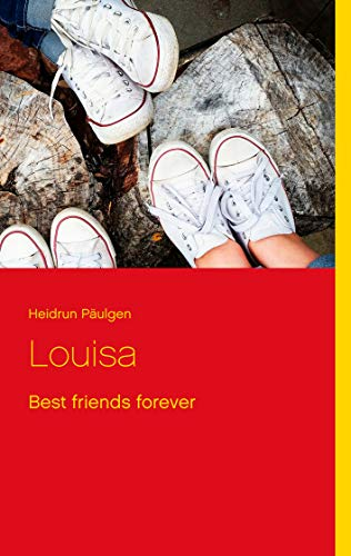 Louisa: Best friends forever (German Edition) (Best Friends Forever In German)