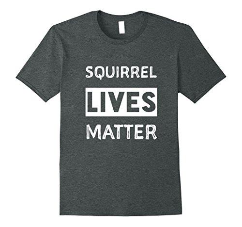 Mens Squirrel lives matter shirt. Funny squirrel shirt. Medium Dark Heather