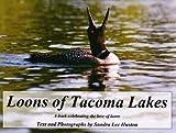 Loons of Tacoma Lakes, Sandra Lee Huston, 0978514300