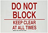 Brady 123817 Door Sign s Sign, Legend'Do Not Block Keep Clear At All Times', 7' Height, 10' Width, Red on White