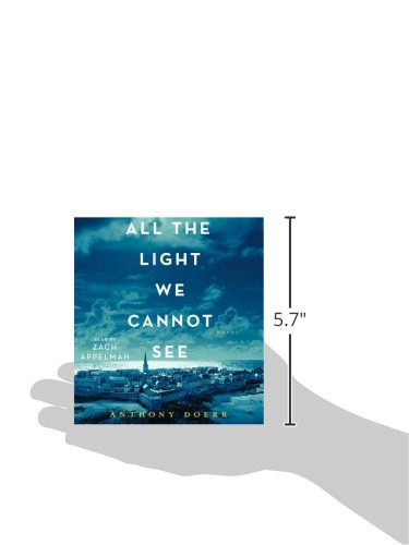 All The Light We Cannot See A Novel Anthony Doerr Zach Appelman