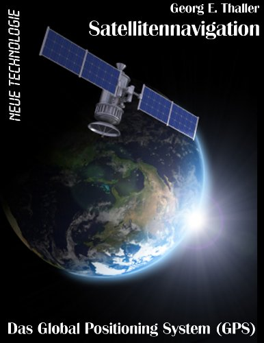 Satellitennavigation: Das Global Positioning System (GPS) (Neue Technologie 1) (German - Dgps Gps