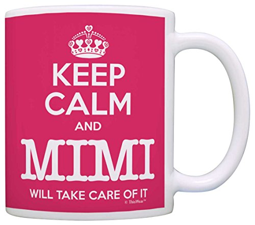 Mother's Day Gift Keep Calm Mimi Will Take Care of It Funny Gift Coffee Mug Tea Cup Pink Pink Coffee Photo