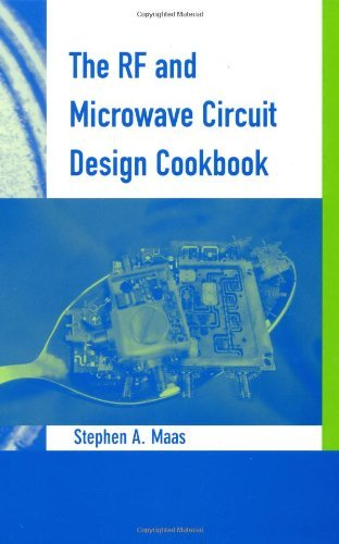 The RF and Microwave Circuit Design Cookbook (Artech House Mobile Communications) (Electronics Industrial Maas)